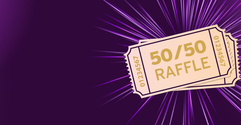 Buy Your Tickets for our Online 50/50 Raffle Today!