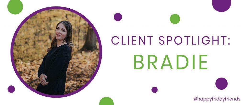 Client Spotlight: Bradie