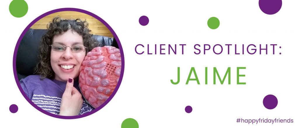 Client Spotlight: Jaime